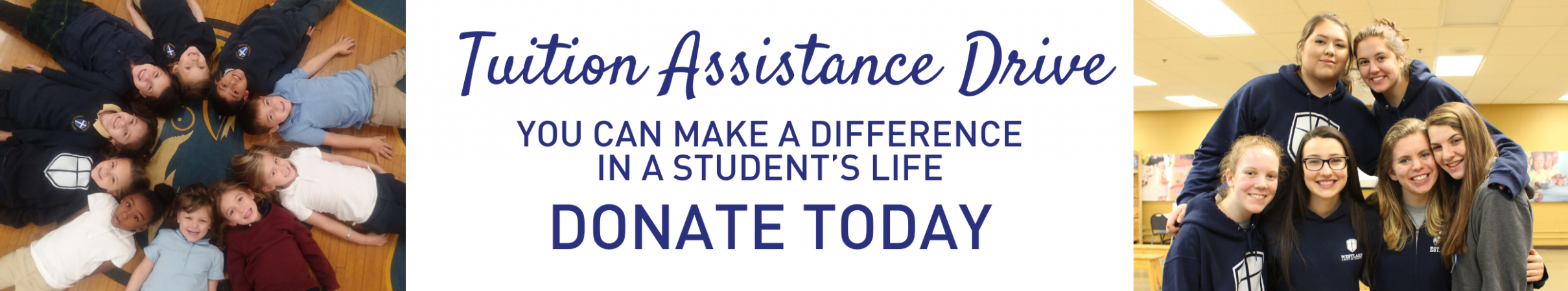 Make a difference in a student's life - Donate to WCA's Tuition Assistance Drive