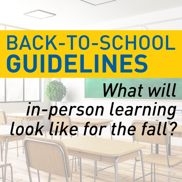Back to School Guidelines - What you need to know to start school in the fall.