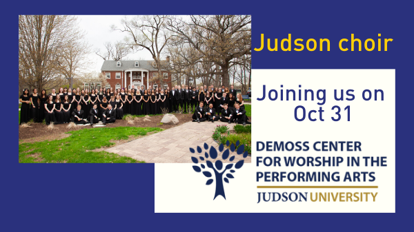 Judson University Choir is joining us October 31