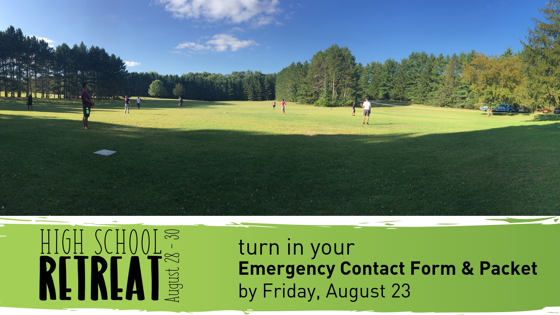 High School Retreat is from Aug 28-30  |  Please turn in all required forms.