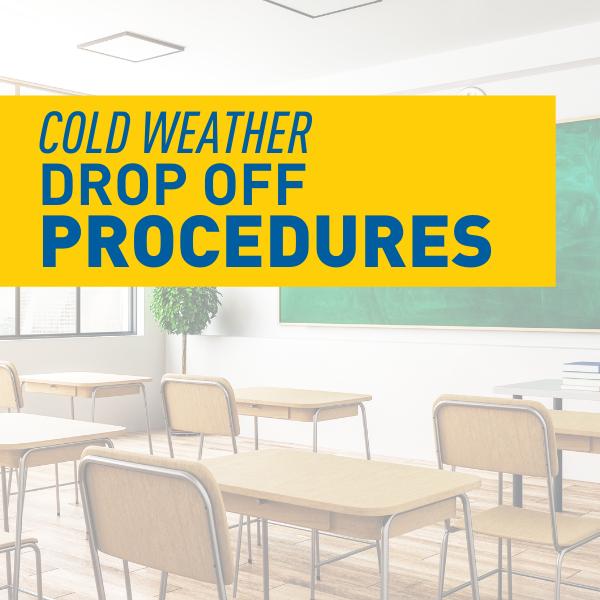 Cold Weather Drop Off Procedures