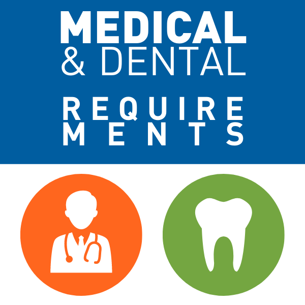 Medical & Dental Requirements