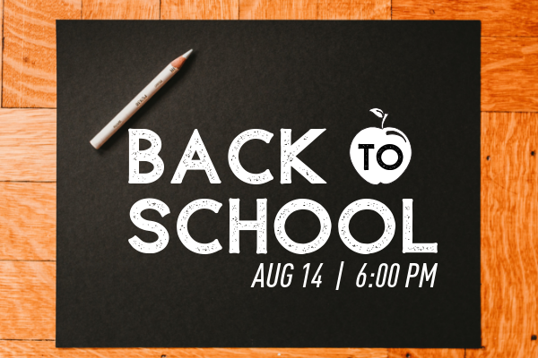 Back to School Kickoff Night  |  August 14, 2019  6:00 PM