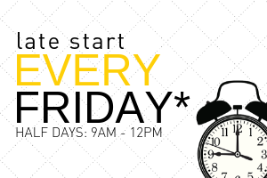 Late Start Every Friday  |  Click here to read more...